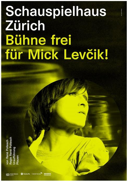Schauspielhaus Zürich Bühne frei für Mick Levčik! poster
